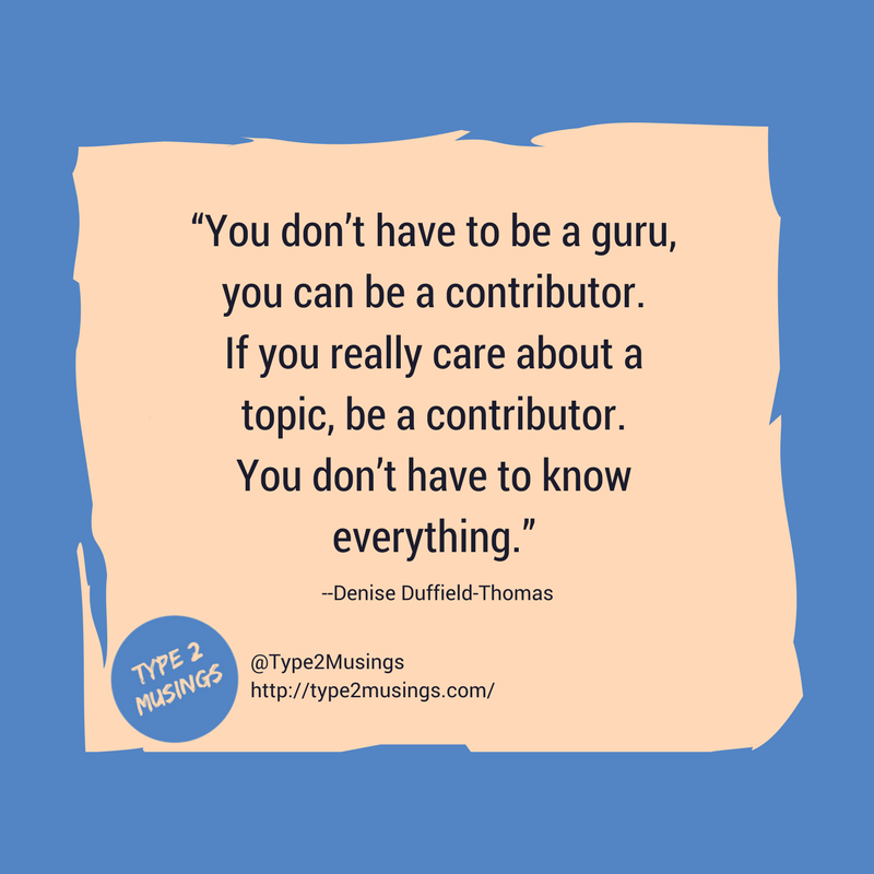 You don't have to be a guru, you can be a contributor. - Denise Duffield-Thomas